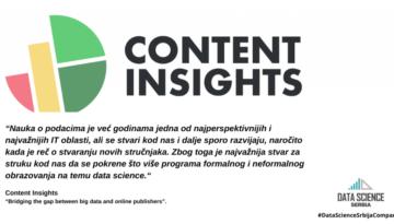 Content Insights analitika služi za napredno merenje uspešnosti pisanog sadržaja u online medijima. Proizvod je okrenut pre svega novinarima, urednicima sadržaja i onlajn medijima.