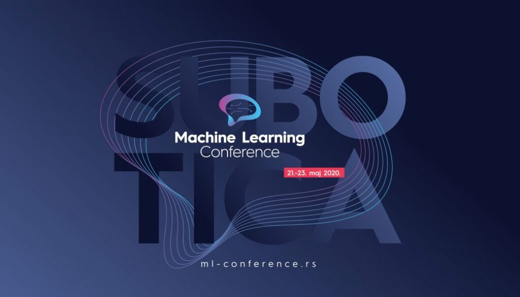 Nakon uspešnog događaja prošle godine, od 21. - 23. maja 2020. biće održana druga Machine Learning konferencija u Srbiji.